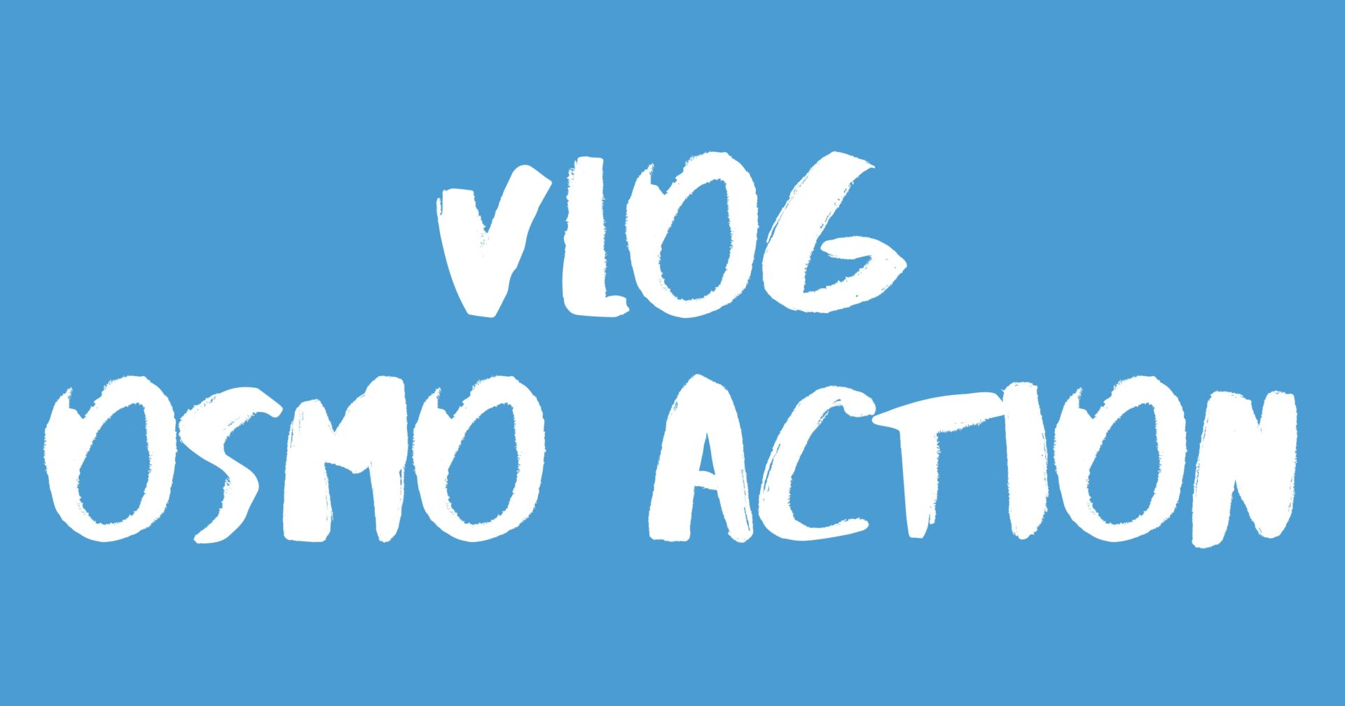 Vlog OSMO Action