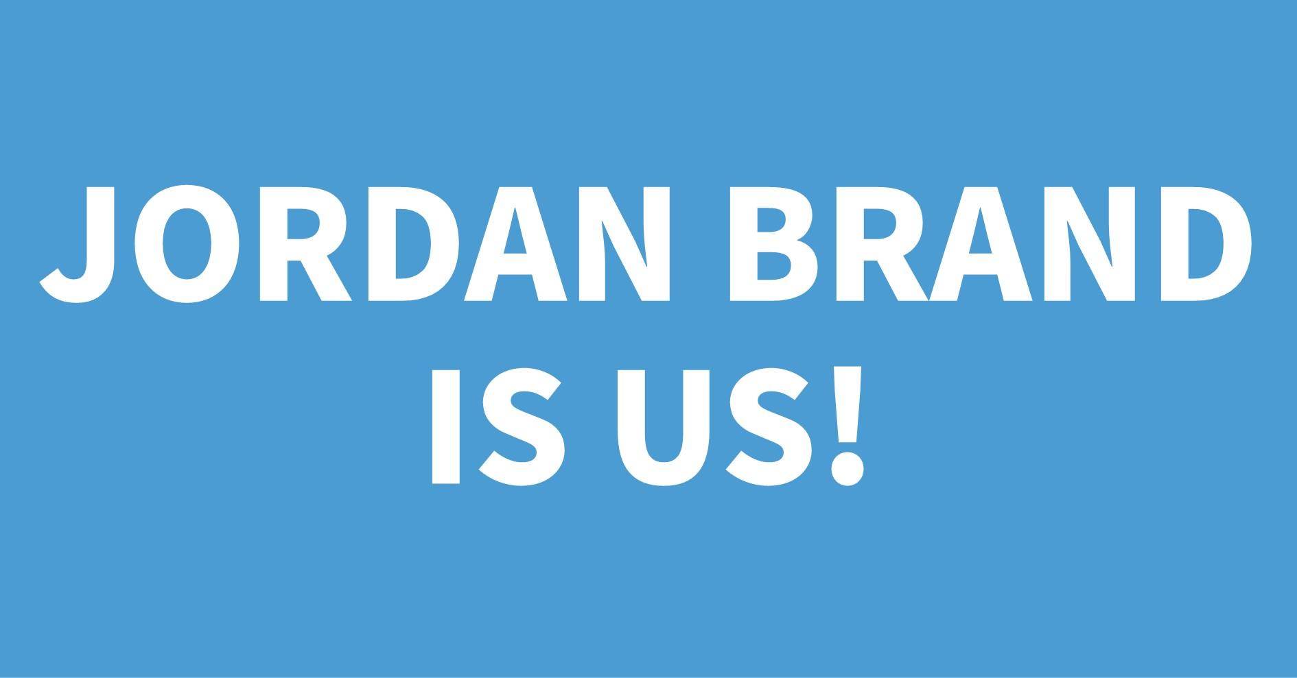 JORDAN BRAND IS US!