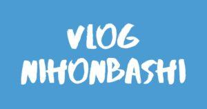 [Vlog] 日本橋 / Nihonbashi