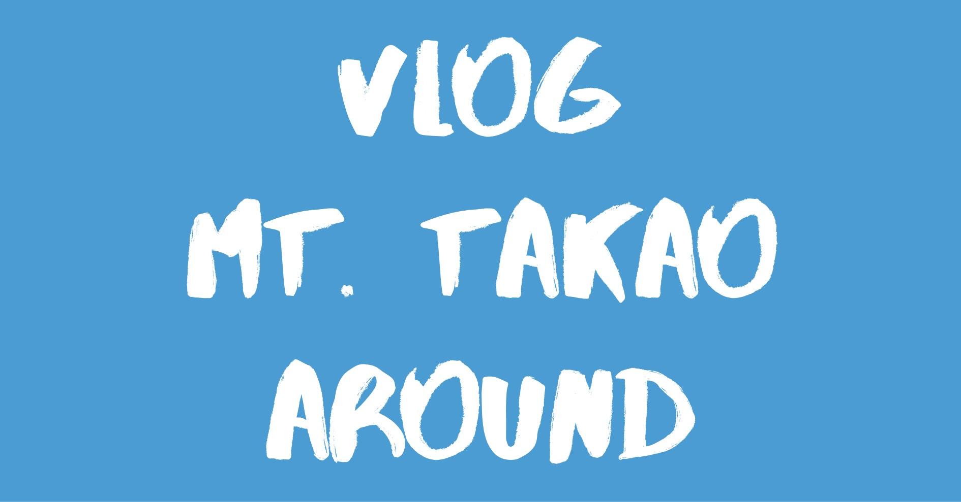 [Vlog] 高尾山&周辺エリア / Mt. Takao & Around