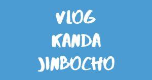 [Vlog] 神田&神保町 / Kanda & Jinbocho