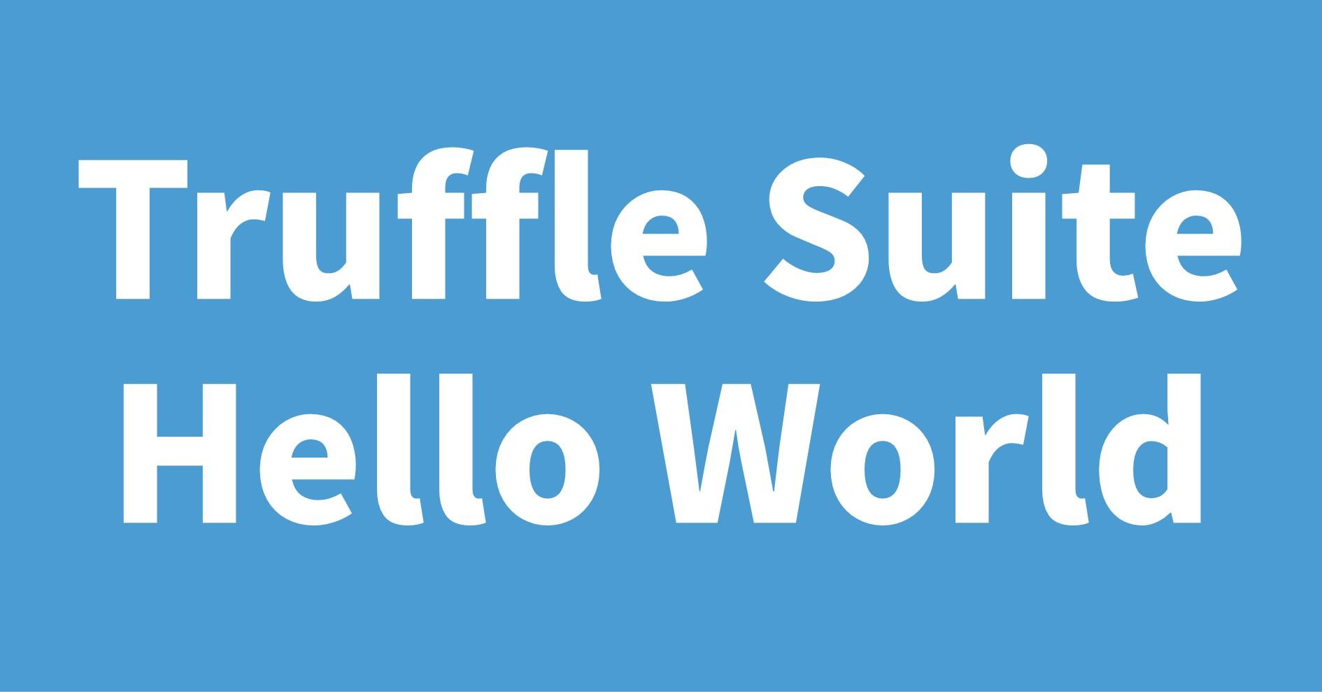 Truffle Suite Hello World